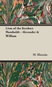 Lives of the Brothers Humboldt - Alexander & William