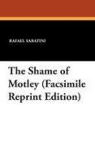 The Shame of Motley (Facsimile Reprint Edition)