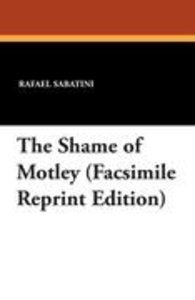 The Shame of Motley (Facsimile Reprint Edition)