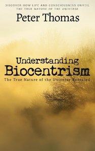 Understanding Biocentrism