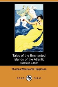 Tales of the Enchanted Islands of the Atlantic (Illustrated Edit