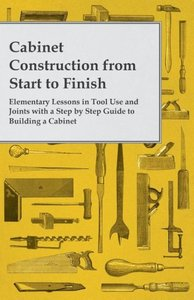 Cabinet Construction from Start to Finish - Elementary Lessons i