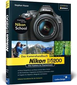 Nikon D5200. Das Kamerahandbuch