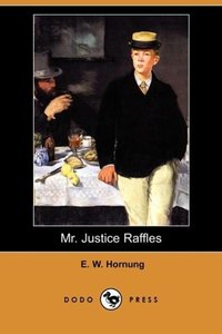 Mr. Justice Raffles (Dodo Press)