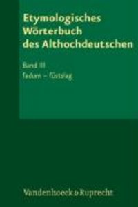 Etymologisches Wörterbuch des Althochdeutschen, Band 3