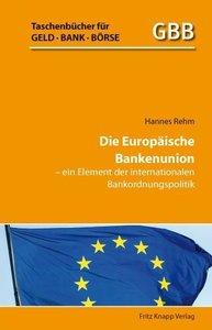Die Europäische Bankenunion - ein Element der internationalen Ba