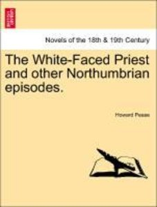 The White-Faced Priest and other Northumbrian episodes.