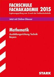 Fachschule/Fachakademie BAY Math. 2015 Technik