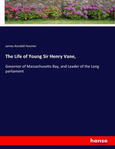 The Life of Young Sir Henry Vane,