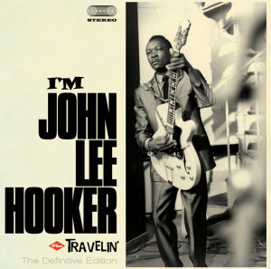 I'm John Lee Hooker+Travelin