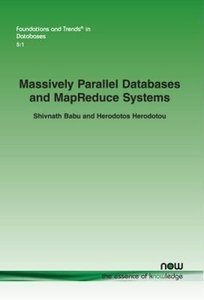Massively Parallel Databases and MapReduce Systems