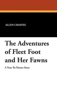 The Adventures of Fleet Foot and Her Fawns