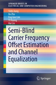 Semi-Blind Carrier Frequency Offset Estimation and Channel Equal