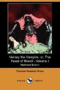 Varney the Vampire; Or, the Feast of Blood - Volume I (Illustrat