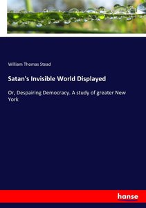 Satan\'s Invisible World Displayed