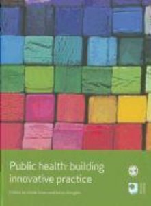 Public Health: Building Innovative Practice