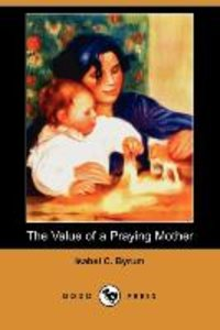 The Value of a Praying Mother (Dodo Press)