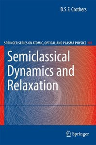 Semiclassical Dynamics and Relaxation
