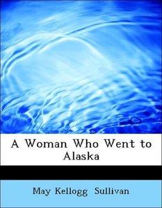 A Woman Who Went to Alaska