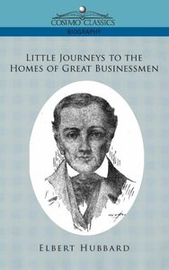 Little Journeys to the Homes of Great Businessmen