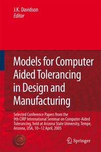 Models for Computer Aided Tolerancing in Design and Manufacturin