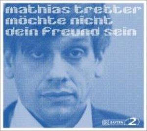 Mathias Tretter möchte nicht dein Freund sein