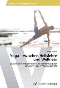 Yoga - zwischen Heilslehre und Wellness