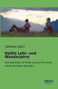 Spyri, J: Heidis Lehr- und Wanderjahre