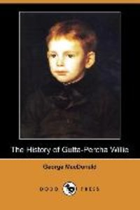 The History of Gutta-Percha Willie (Dodo Press)