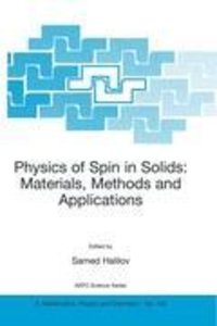 Physics of Spin in Solids: Materials, Methods and Applications