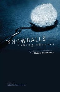 Snowballs Taking Chances