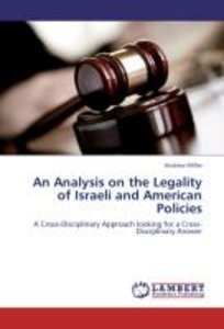An Analysis on the Legality of Israeli and American Policies