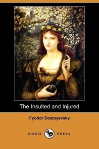 The Insulted and Injured (Dodo Press)