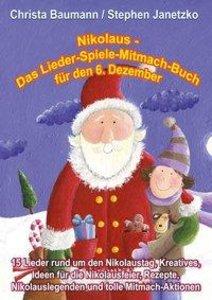 Nikolaus - Das Lieder-Spiele-Mitmach-Buch für den 6. Dezember