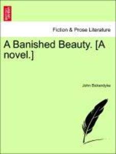 A Banished Beauty. [A novel.]