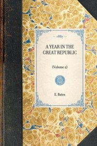 Year in the Great Republic (Vol 2)