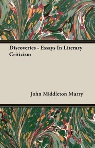 Discoveries - Essays In Literary Criticism