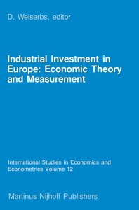 Industrial Investment in Europe: Economic Theory and Measurement