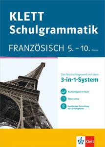 Klett-Schulgrammatik. Französisch 5.-10. Klasse mit Online-Übung