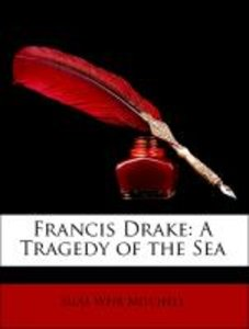 Francis Drake: A Tragedy of the Sea