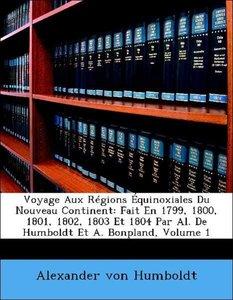 Voyage Aux Régions Équinoxiales Du Nouveau Continent: Fait En 17