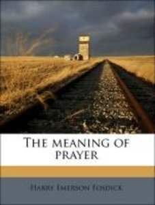 The meaning of prayer