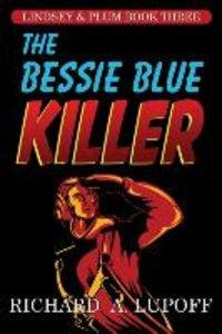 The Bessie Blue Killer