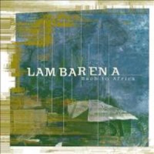 Lambarena-Bach To Africa