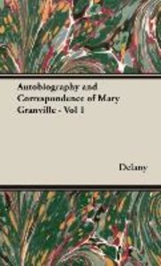 Autobiography and Correspondence of Mary Granville - Vol 1