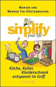 Simplify your life - Küche, Keller, Kleiderschrank entspannt im