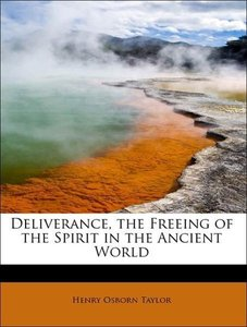 Deliverance, the Freeing of the Spirit in the Ancient World