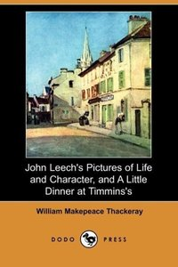 John Leech's Pictures of Life and Character, and a Little Dinner