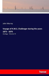 Voyage of H.M.S. Challenger during the years 1873 - 1876