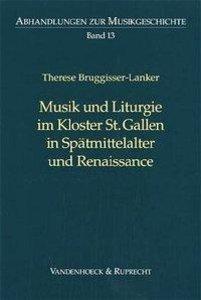 Musik und Liturgie im Kloster St. Gallen in Spätmittelalter und